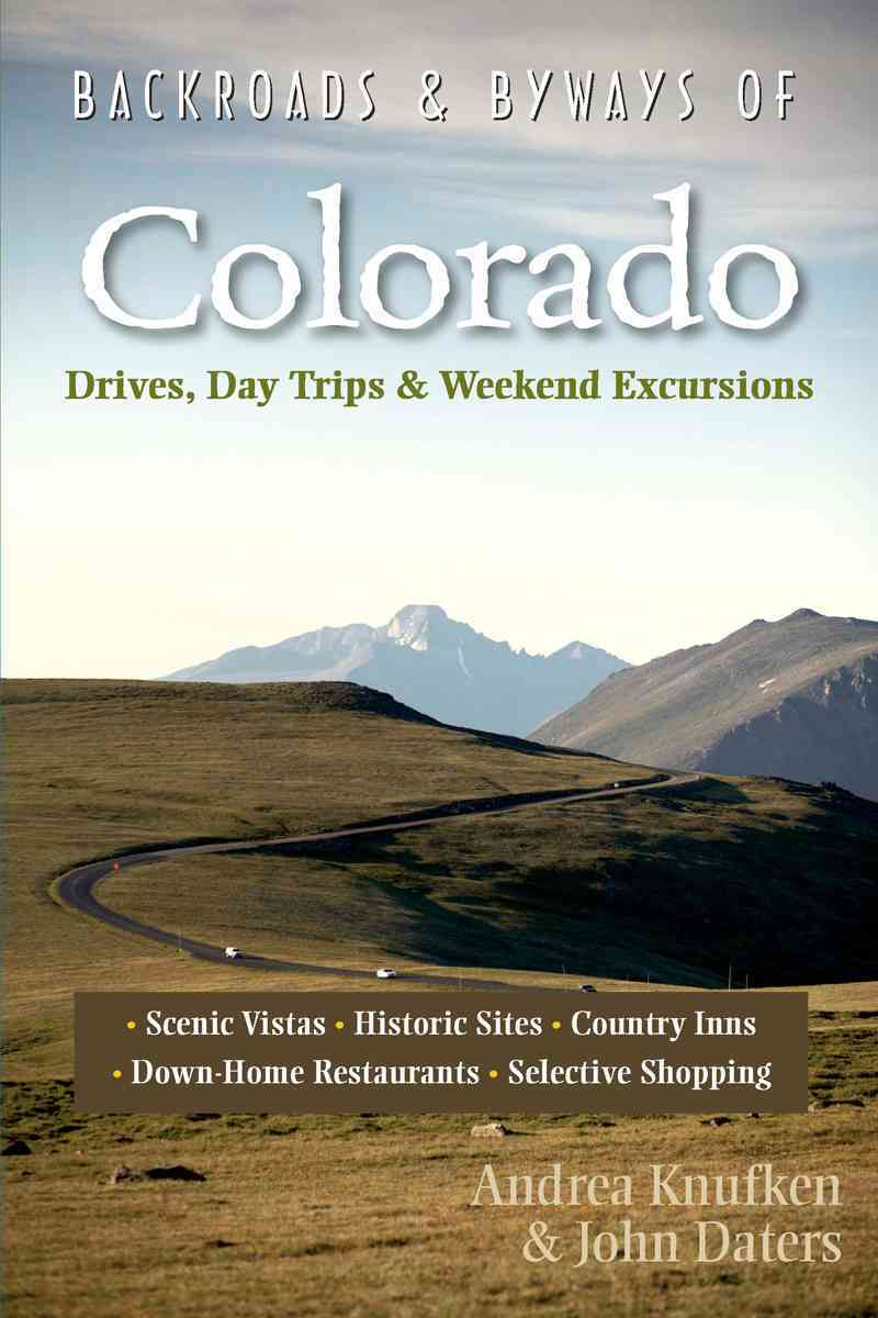 Backroads & Byways of Colorado By Knufken, Drea/ Daters, John